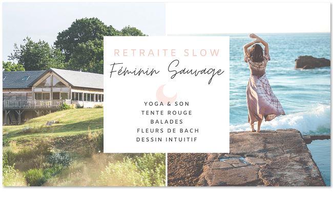 Retraite slow & Féminin sauvage